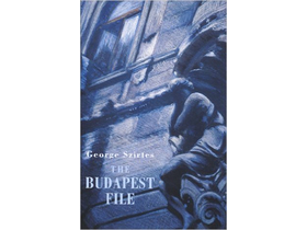 George Szirtes - The Budapest File