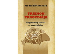 Sir Robert Donald - Trianon tragédiája