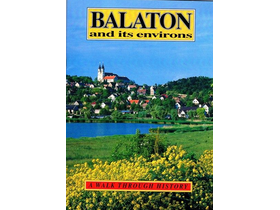 Halász Zoltán - Balaton and its environs - A walk through history