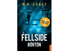 M. R. Carey - Fellside Börtön
