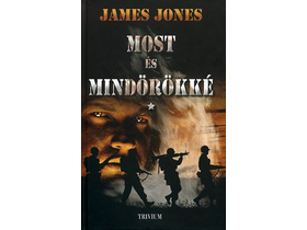 James Jones - Most és mindörökké I-II.